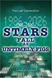 1986-2026 Stars Fall As Untimely Figs, Leslie Lucas, 0595338518