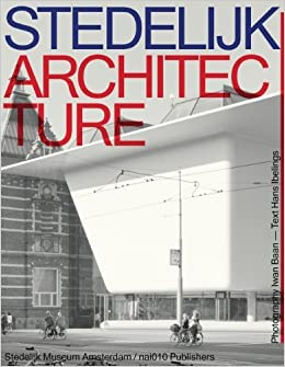 Book Stedelijk Architecture by Hans Ibelings (2013-04-01)