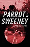 Parrot and Sweeney, Alan Roberts, 0982755082