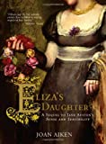 Eliza's Daughter, Joan Aiken, 1402212887