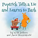 Puptrick Tells a Lie and Learns to Bark (The Happiness Animals Book 1)