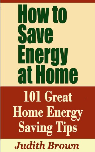How to Save Energy at Home - 101 Great Home Energy Saving Tips