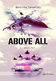 Above All, tome 3 : Décoller par Battista Tarantini