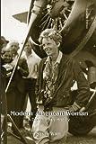 Modern American Women: A Documentary History