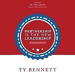 Partnership Is the New Leadership | Ty Bennett