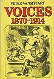 Voices, 1870-1914, Peter Vansittart, 0531097935