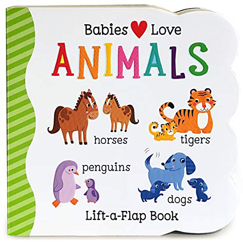 Babies Love Animals Chunky Lift-a-Flap Board Book (Babies Love)