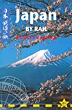 Japan by Rail: Includes Rail Route Guide and 29 City Guides, 2nd Edition