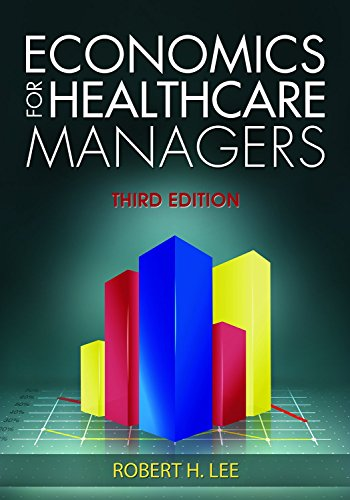 1567936768 - Economics for Healthcare Managers, Third Edition