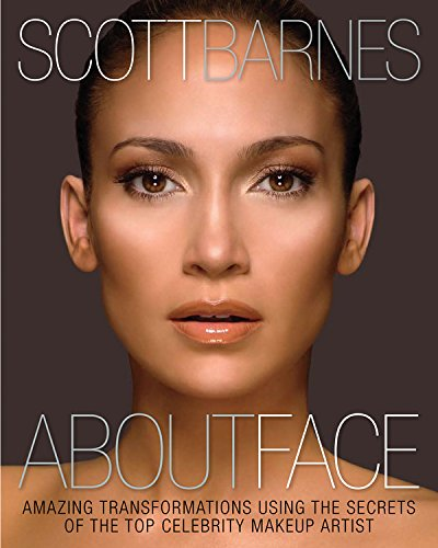 About Face: Amazing Transformations Using the Secrets of the Top Celebrity Makeup Artist (Best Celebrity Beauty Secrets)