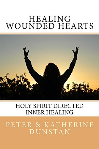 - Healing Wounded Hearts: Holy Spirit Directed Inner Healing