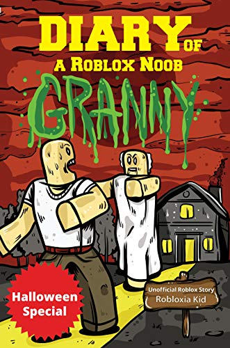 Diary Of A Roblox Noob Granny Kindle Edition By Robloxia Kid
