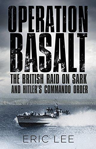 Operation Basalt: The British Raid on Sark and Hitler