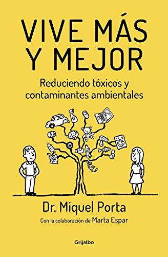 Vive más y mejor: Reduciendo tóxicos y contaminantes ambientales (AUTOAYUDA SUPERACION)