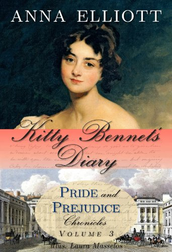 Kitty Bennets Diary Pride And Prejudice Chronicles Book 3