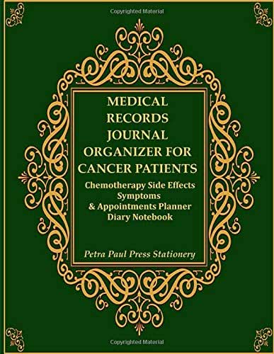 Medical Records Journal Organizer for Cancer Patients: Chemotherapy Side Effects Symptoms & Appointments Planner Diary Notebook: Important Information ... & Coloring Book|Large 8.5x11Inches|Gift.
