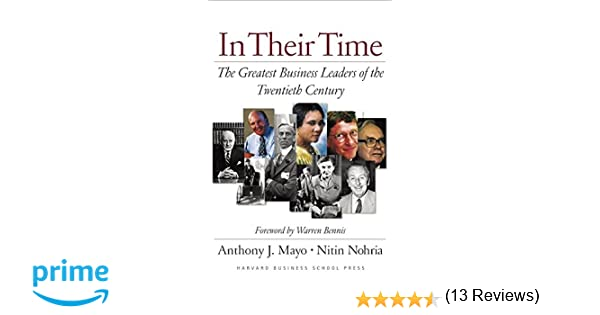 In Their Time: The Greatest Business Leaders Of The Twentieth ...
