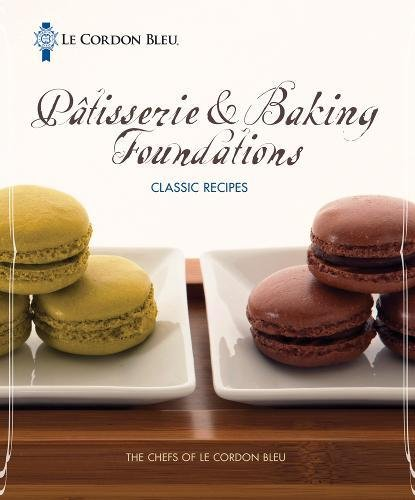 Le Cordon Bleu Pâtisserie and Baking Foundations Classic