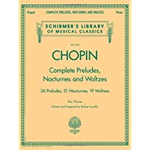 Complete Preludes, Nocturnes & Waltzes: Schirmer Library of Classics Volume 2056