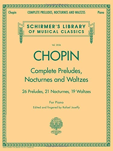 Complete Preludes, Nocturnes & Waltzes: Schirmer Library of Classics Volume 2056 (Schirmer's Library of Musical Classics) (Your Best Friend Piano Sheet Music)