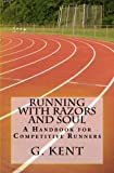 img - for Running with Razors and Soul: A Handbook for Competitive Runners book / textbook / text book