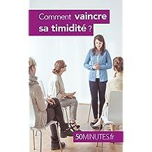 Comment vaincre sa timidité ? (Équilibre t. 5) (French Edition)