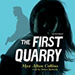 The First Quarry | Max Allan Collins