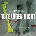 Tote lügen nicht (Tempe Brennan 1) | Kathy Reichs