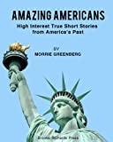 img - for Amazing Americans: High-Interest Short Stories from America's Past book / textbook / text book