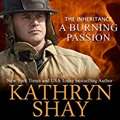 A Burning Passion - The Inheritance: Hidden Cove Firefighters, Book 8 | Kathryn Shay