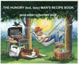 img - for THE HUNGRY (but, lazy) MAN'S RECIPE BOOK, and other assorted 'stuff' book / textbook / text book