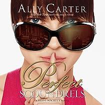 PERFECT SCOUNDRELS: A HEIST SOCIETY NOVEL, BOOK 3