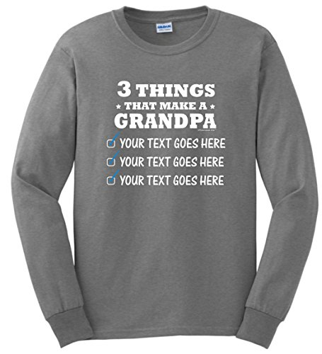 Personalized Maternity Gifts For Grandpa Personalized Grandpa Gifts 3 Things Grandpa Custom Long Sleeve T-Shirt XL (Long Sleeve Custom Maternity Shirt)