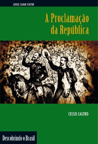 A Proclamação Da República. Coleção Descobrindo o Brasil