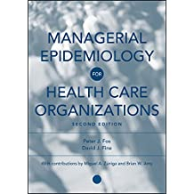 Managerial Epidemiology for Health Care Organizations: Applied Epidemiology in Health Care Administration