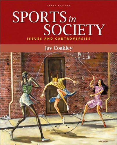 Read Online Sports in Society (text only) 10th (Tenth) edition by J. Coakley pdf