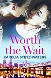 capa de New Karelia Stetz-Waters: Worth the Wait: 3