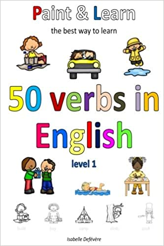 Paint & Learn: 50 verbs in English (level 1): Isabelle