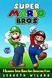 Super Mario Bros (Book 2): A Hilarious Super Mario Bros Adventure Story