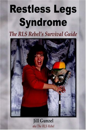 Read Online Restless Legs Syndrome: The RLS Rebel's Survival Guide pdf epub