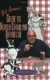 Bob Garner's Guide to North Carolina Barbecue, Bob Garner, 0895872544
