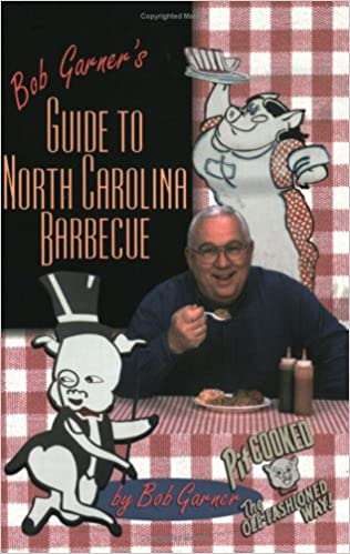 Bob Garner's Guide to North Carolina Barbecue: Bob Garner