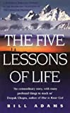 The Five Lessons of Life, Bill Adams, 0712670750