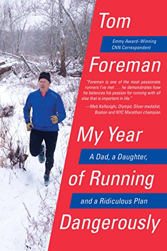 Years Tom - My Year of Running Dangerously: A Dad, a Daughter, and a Ridiculous Plan