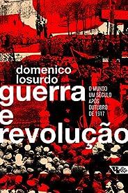 Guerra e revolução: o mundo um século após Outubro de 1917