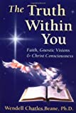 The Truth Within You, Wendell C. Beane, 0876044127