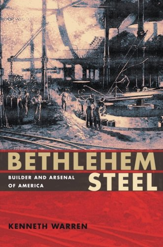 Bethlehem Steel: Builder and Arsenal of - Steel Bethlehem