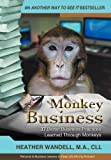 Monkey Business, Heather A. Wandell, 1475911777