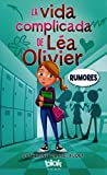 Rumores / The Complicated Life of Lea Olivier: Rumores (La vida complicada de Lea Olivier / The Complicated Life of Lea Olivier) (Spanish Edition)