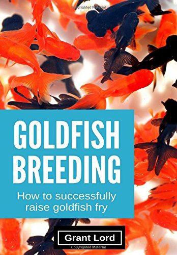 Download Goldfish Breeding: How to Successfully Raise Goldfish Fry pdf